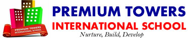 PREMIUM TOWERS INTERNATIONAL SCHOOL